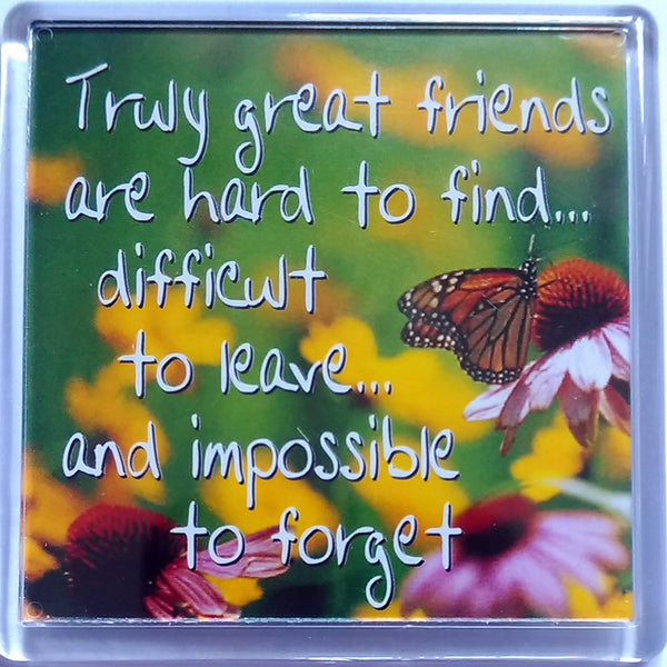 "Heart & Home Sentiment Fridge Magnet ""Truly great friends are hard to find .... Difficult to leave and impossible to forget"""