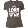 Run Because Of Wine - Ladies T-Shirt