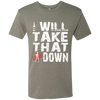 Take That Chick Down - Men's T-Shirt