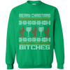 Merry Christmas Bitches - Crewneck Sweatshirt