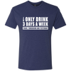 Beer 3 Days A Week - Men's T-Shirt