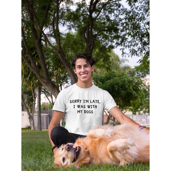 Men's Sorry I'm Late, I Was With My Dogs T-Shirt