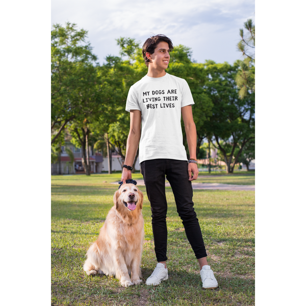Men's My Dogs Are Living Their Best Lives T-Shirt
