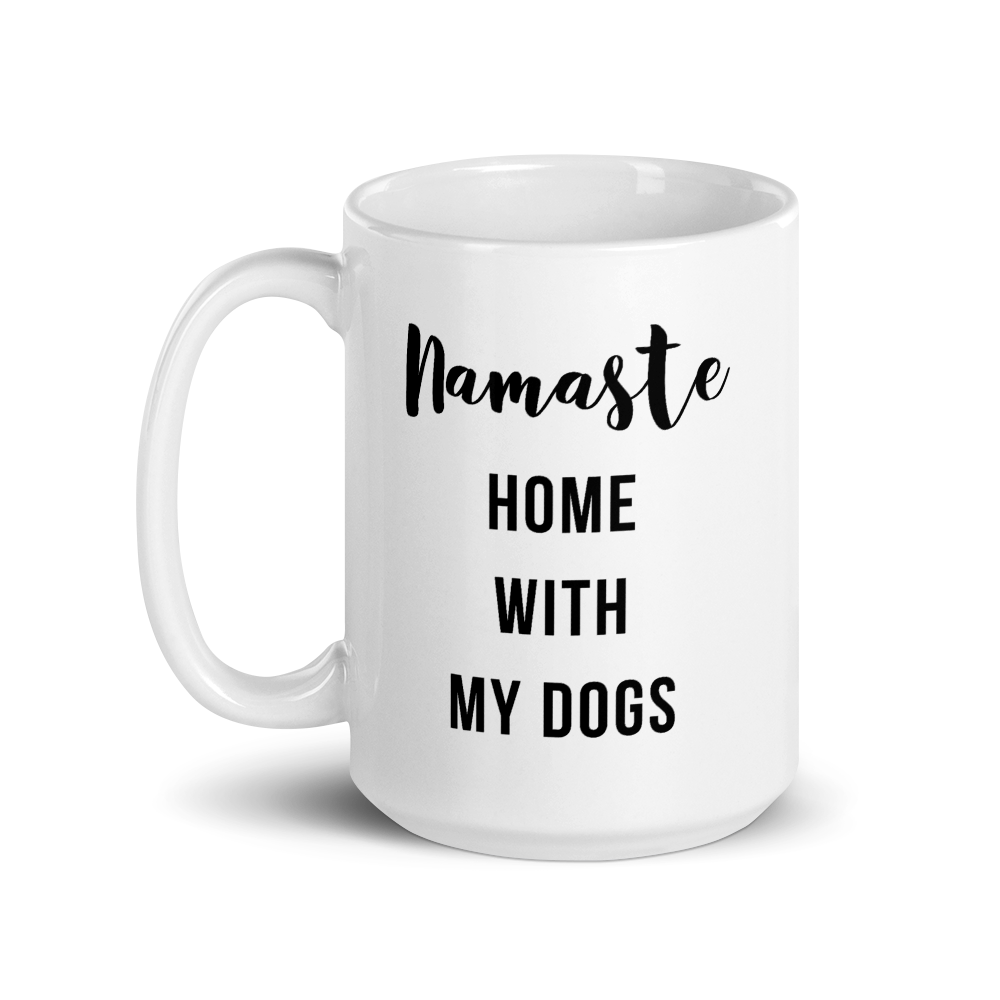 Namaste Home With My Dogs Mug - Cursive