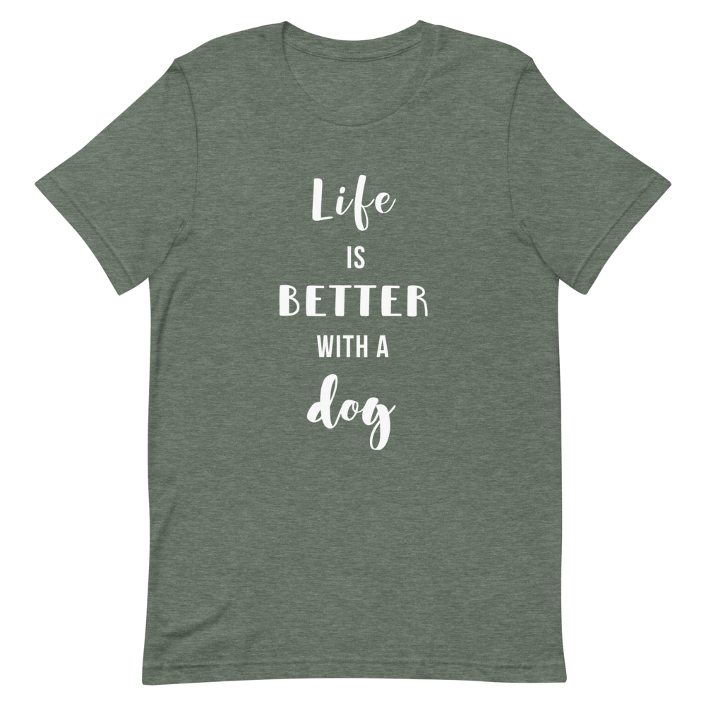 Women's Life Is Better With A Dog T-Shirt