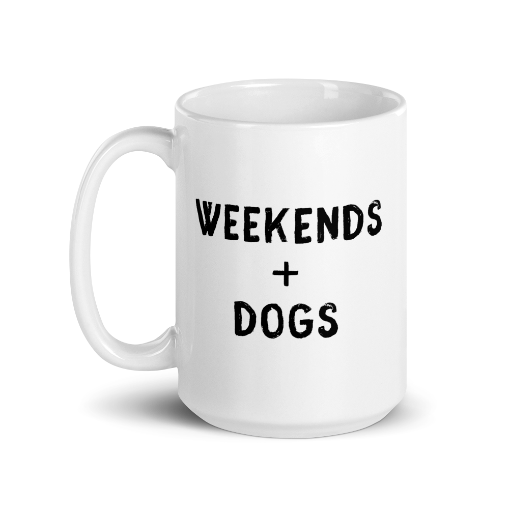 Weekends + Dogs Mug - Block Font