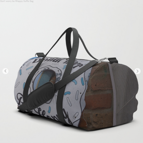 Duffle Bag - Donut worry, be happy