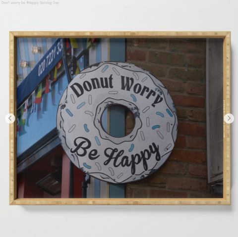 Serving tray - Donut worry be happy