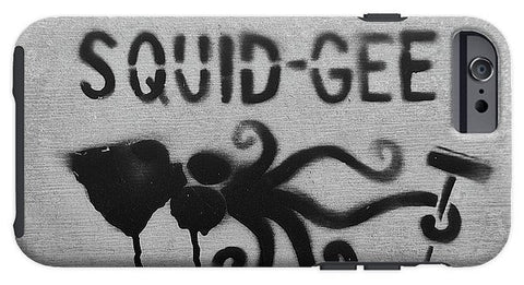 Image of Squidg-Gee Funny - Phone Case - Iphone 6S Tough Case - Phone Case