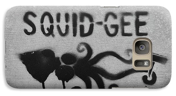 Squidg-Gee Funny - Phone Case - Galaxy S7 Case - Phone Case