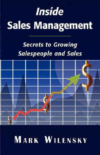 Inside Sales Management: Secrets to Growing Salespeople and Sales