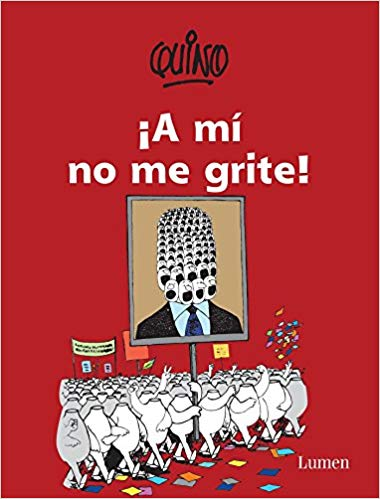 ¡A mí no me grite! / Don't Yell at Me! by Quino (Septiembre 27, 2016)