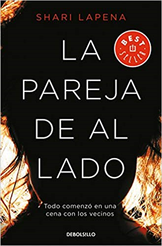 La pareja de al lado / The Couple Next Door (Spanish Edition) by Shari Lapena (Septiembre 25, 2018)