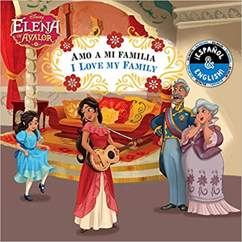 I Love My Family / Amo a mi familia (English-Spanish) (Disney Elena of Avalor) (Disney Bilingual) by Stevie Stack, Elvira Ortiz (Octubre 23, 2018) - libros en español - librosinespanol.com
