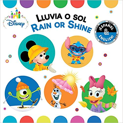 Rain or Shine / Lluvia o sol (English-Spanish) (Disney Baby) (Disney Bilingual) by Stevie Stack, Laura Collado Piriz (Enero 1, 2019) - libros en español - librosinespanol.com