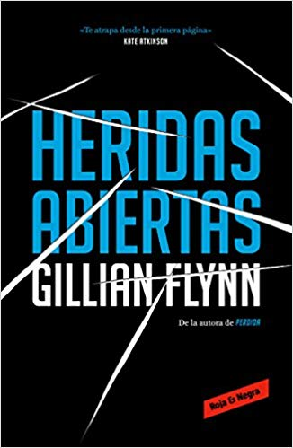 Heridas abiertas / Sharp Objects (Spanish Edition) by Gillian Flynn (Septiembre 25, 2018)