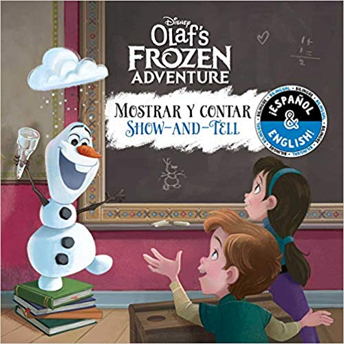 Show-and-Tell / Mostrar y contar (English-Spanish) (Disney Olaf's Frozen Adventure) (Disney Bilingual) by Stevie Stack, Laura Collado Piriz (Julio 2, 2019)
