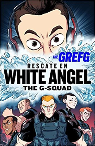 Rescate en White Angel The G-Squad / Rescue in White Angel The G-Squad by Thegrefg (Junio 27, 2017) - libros en español - librosinespanol.com