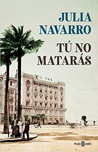 Tú no matarás / You Will Not Kill by Julia Navarro (Diciembre 4, 2018) - libros en español - librosinespanol.com
