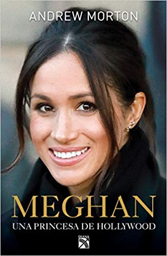 Meghan: Una Princesa de Hollywood by Andrew Morton (Diciembre 18, 2018)
