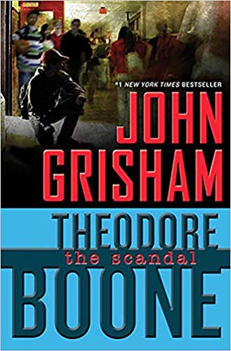 Theodore Boone: El escandalo #6 / The Scandal Theodore Boone, (Book 6) by John Grisham (Junio 20, 2017)