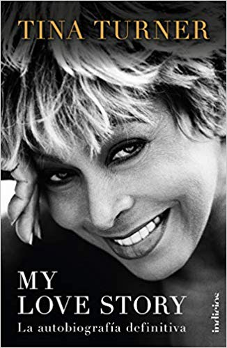 My love story (Spanish Edition) by Tina Turner (Enero 31, 2019) - libros en español - librosinespanol.com