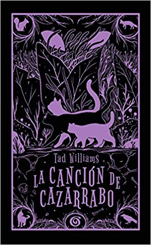 La canción de cazarrabo / Tailchaser's Song by Tad Williams (Julio 12, 2017) - libros en español - librosinespanol.com