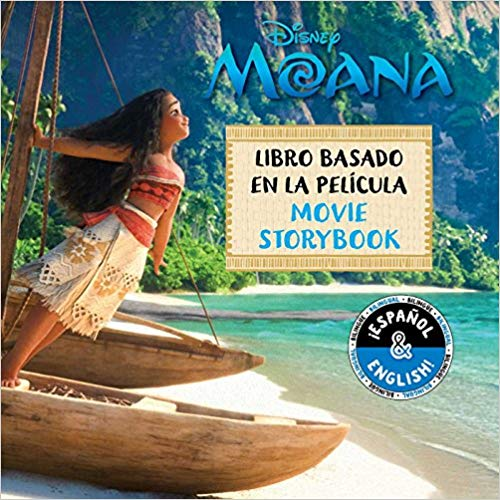 Disney Moana: Movie Storybook / Libro basado en la película (English-Spanish) (Disney Bilingual) by Lucy Golden, Elvira Ortiz (Agosto 7, 2018) - libros en español - librosinespanol.com