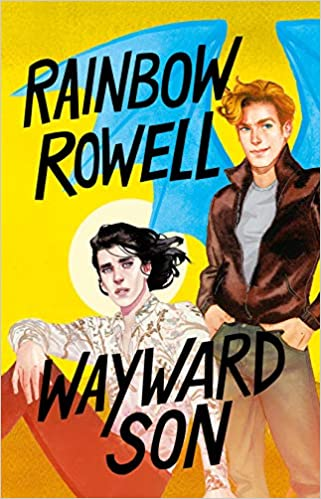 Wayward Son, (Simon Snow 2) (Spanish Edition) by Rainbow Rowell (Enero 19, 2021)