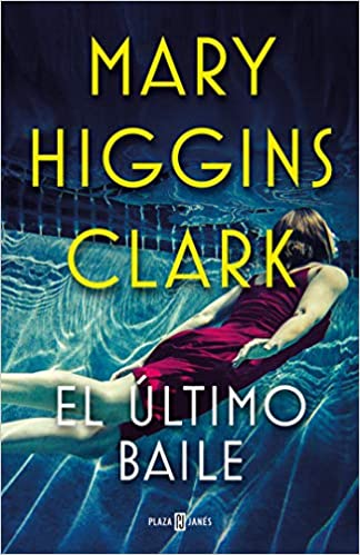 El último baile by Mary Higgins Clark (Abril 23, 2019)
