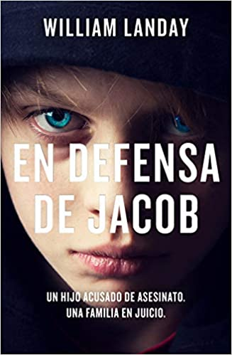En defensa de Jacob by William Landay (Agosto 18, 2020)