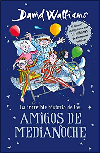 La increíble historia de...los # Amigos de medianoche / The Midnight Gang by David Walliams (Julio 25, 2017)