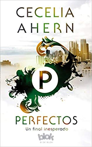 Perfectos / Perfect (Spanish) by Cecelia Ahern, Francisco Perez Navarro (Julio 31, 20170 - libros en español - librosinespanol.com