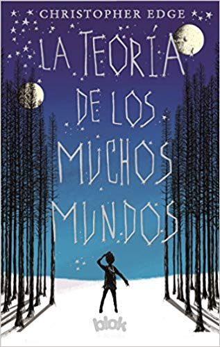 La teoría de los muchos mundos / The Many Worlds of Albie Bright by Christopher Edge, Spike Gerrell (Agosto 31, 2017) - libros en español - librosinespanol.com