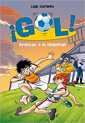 Directos a la Champión / Straight to the Champions League (Gol) by Luigi Garlando (julio 25, 2017) - libros en español - librosinespanol.com