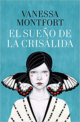 El sueño de la crisálida / The Dream of the Chrysalis (Spanish Edition) by Vanessa Montfort (Diciembre 17, 2019) - libros en español - librosinespanol.com