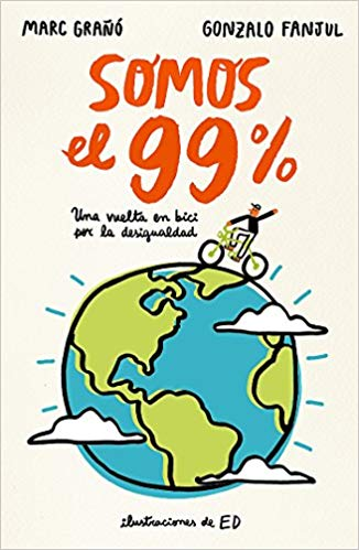 Somos el 99% / We Are the 99% by Gonzalo Fanjul, Marc Grano (Junio 27, 2017) - libros en español - librosinespanol.com