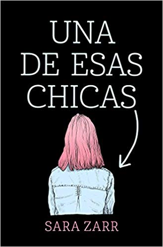 Una de esas chicas / Story of a Girl by Sara Zarr (Julio 25, 2017)