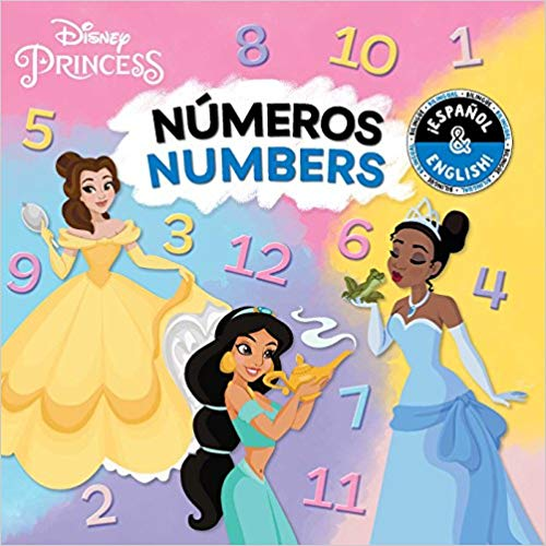 Numbers / Números (English-Spanish) (Disney Princess) (Disney Bilingual) by BuzzPop (Julio 31, 2018) - libros en español - librosinespanol.com