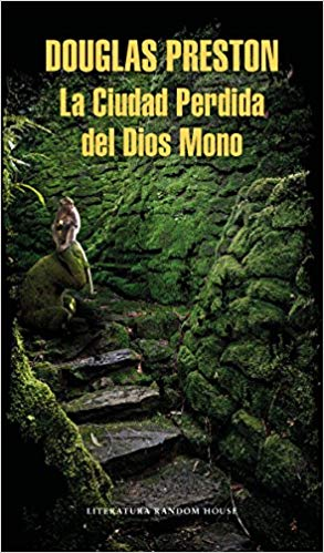 La ciudad perdida del Dios mono / The Lost City of the Monkey God: A true Story by Douglas Preston (Septiembre 25, 2018) - libros en español - librosinespanol.com