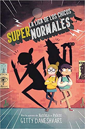 La liga de los chicos super normales / The League of Unexceptional Children by Gitty Daneshvary (Septiembre 27, 2016)