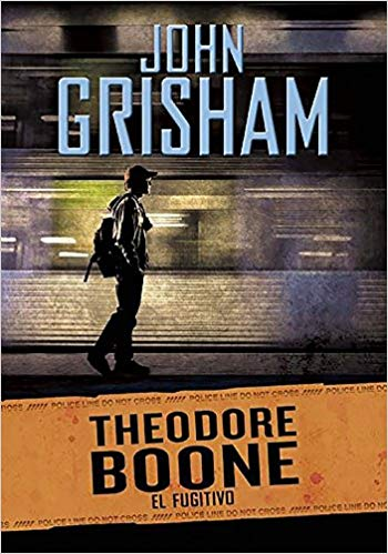 El fugitivo / The Fugitive (Theodore Boone) by John Grisham (Junio 28, 2016)