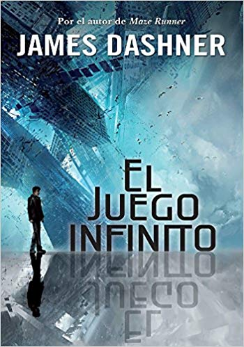 El juego infinito (El juego infinito 1) / The Eye of Minds (The Mortality Doctri ne, Book One) by James Dashner (Mayo 24, 2016)