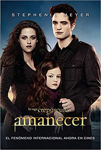 Amanecer / Breaking Dawn (Twilight) by Stephenie Meyer (Septiembre 1, 2012) - libros en español - librosinespanol.com