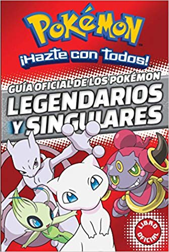 Guía oficial de los Pókemon legendarios y singulares (Pokemon) / Official Guide to Legendary and Mythical Pokemon Pokemon (Pokémon) (Spanish Edition) (Marzo 28, 2017)