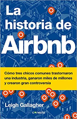 La historia de Airbnb by Leigh Gallagher (Enero 22, 2019)