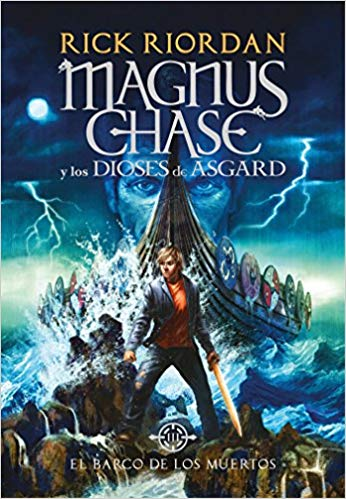 El barco de los muertos / The Ship of the Dead (Serie Magnus Chase y los Dioses de Asgard / Magnus Chase and the Gods of Asgard) by Rick Riordan (Mayo 29, 2018) - libros en español - librosinespanol.com