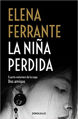 La niña perdida / The Story of the Lost Child (Dos Amigas / Neapolitan Novels) by Elena Ferrante (Septiembre 25, 2018)
