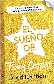 El sueño de Tiny Cooper / Hold Me Closer: The Tiny Cooper Story by David Levithan (Mayo 24, 2016)