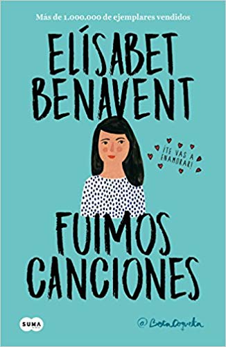 Fuimos canciones / We Were Songs (Canciones y recuerdos) by Elisabet Benavent (Julio 31, 2018) - libros en español - librosinespanol.com